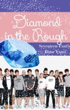 Diamond in the Rough (Seventeen and Bangtan Fanfic) by RinaYumi
