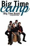 Big Time Camp // Big Time Rush cover