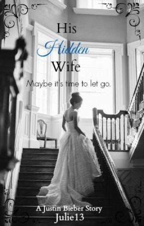 His Hidden Wife (A Justin Bieber Story) by julie13