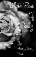 White Rose of Purity by hope_love_peace_