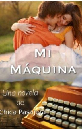 Mi Máquina by Chica0Pasajera0