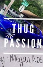 Thug passion by Bigbaby_1738