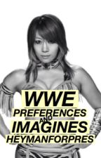 WWE Preferences and Imagines by HeymanForPres