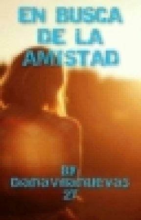 EN BUSCA DE LA AMISTAD [EDITANDO] by Vol013