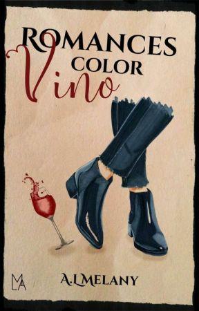Romances color vino (Sin Corregir) by ALMelany