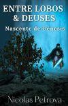 Entre Lobos e Deuses: Nascente de Gênesis (Fantasia/Romance Gay) cover