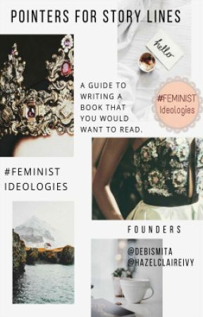 Pointers for Story Lines by Feminist_Ideologies