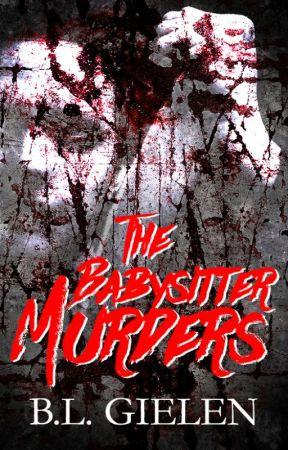The Babysitter Murders by BLGielen
