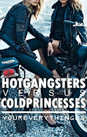 Hot Gangsters VS. Cold Princesses by youreverything05