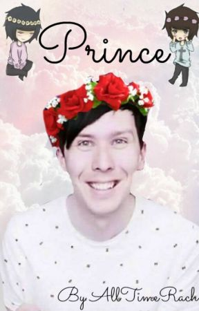 Prince | phan (COMPLETE) by AllTimeRachel