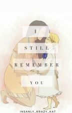 I Still Remember You.  by thoughtlesswhispers