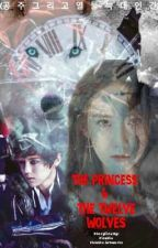 공주와 열두 늑대 (The Princess & The Twelve Wolves) [LuYoon Fanfic] by Priki_Chu
