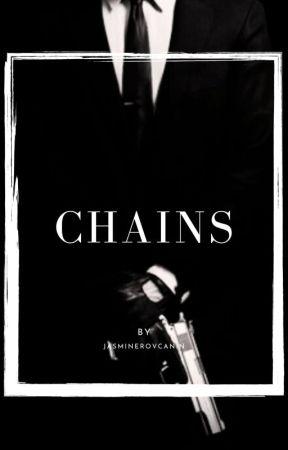 Chains (Mafia Boss) Book 1 by JasmineRov