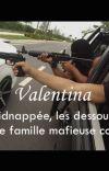 TOME 1. Valentina : Kidnappée, violée, les dessous d'une famille mafieuse Corse. cover