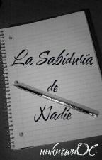 La Sabiduría de Nadie by unknownOC