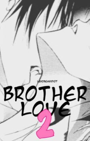 Brother Love 2: The Chain ( Yaoi   BoyxBoy   Smut ) by KnoxKri