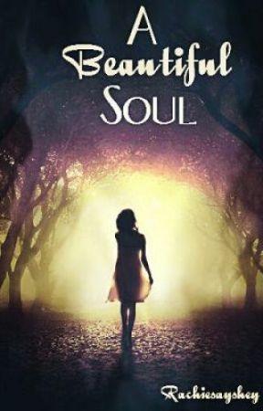 A Beautiful Soul by Rachiesayshey