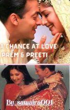 A Chance At Love - Prem Preeti द्वारा samaira001