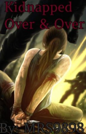 Kidnapped over and over by Your_Queen_Of_Crazy