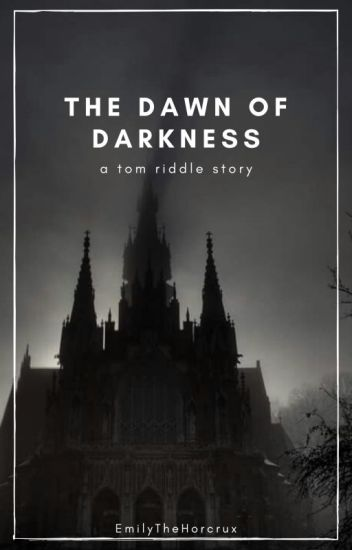 The Dawn of Darkness || T. Riddle