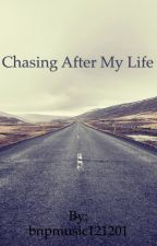 Chasing After My Life. (Another cancer story) by justabassicmusicnerd