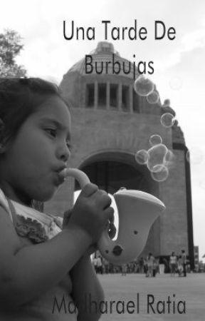 Una Tarde de Burbujas by madharael