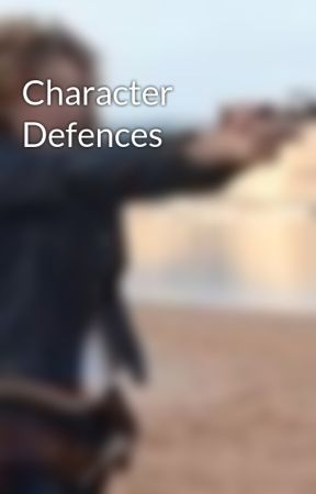 Character Defences by TheWaterInTheForest