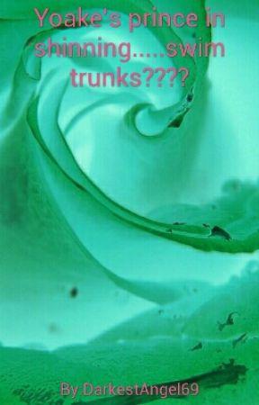 Yoake's prince in shinning.....swim trunks???? by DarkestAngel69
