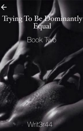 Trying to be Dominantly Equal [BDSM] {SEQUAL book 2} by WRIT3R44