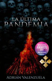 LA ÚLTIMA PANDEMIA [Libro 1] [COMPLETA]#PGP2019 cover