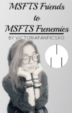 MSFTS Friends to MSFTS Frenemies (Jaden Smith Fanfic) by victoriafanficsxo
