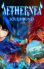 Aethernea : Soulbound [Book 1] by CloeDFrost