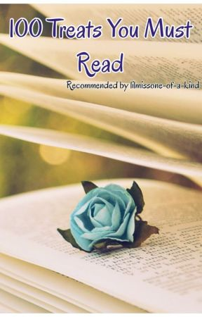 100 Treats You Must Read by Lilmissone-of-a-kind