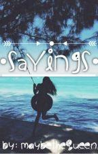 Sayings by Skylafeels