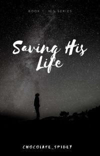 Saving His Life(Book 1:- His series) (boy×boy) cover