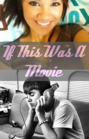 If This Was A Movie (JB love story) by xXBieberFreaksXx