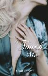 Touch Me ✔ cover