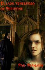 El lado tenebroso de Hermione by Hermaire