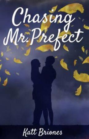 Chasing Mr. Prefect by kattbri