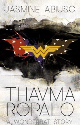 Thavma Ropalo - A WonderBat fanfic