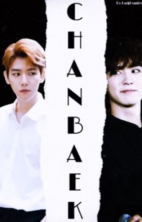 CHANBAEK [Editando] by ParkByunLene