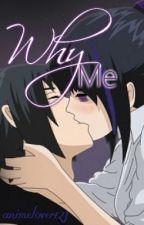 Why me? (Sasuke Love Story) by animelover123