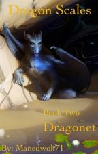 Dragon Scales Book Two: Dragonet by ManedWolf71
