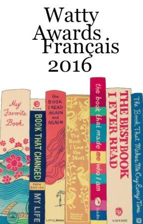 WattyAwardsFrançais 2016 by AwardsFrancais