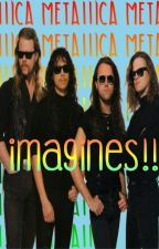 metallica imagines!! by jojotremonti