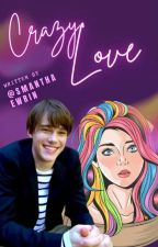 Crazy Love (Prince Ben Love Story) by SamanthaErwin