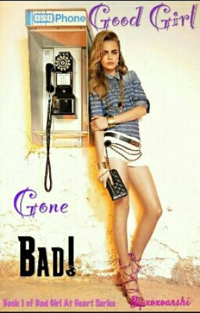 Good Girl Gone Bad (BOOK 1) by remzwrites