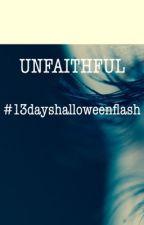 UNFAITHFUL (#13dayshalloweenflash) by ArleneManocot