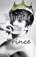 'Babysitting' The Prince (Available on Hinovel) by Shady_D