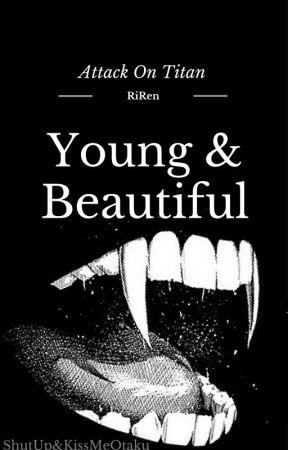 Young & Beautiful {RiRen//AoT} by ShutUpAndKissMeOtaku